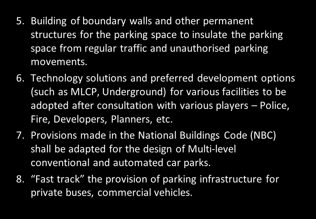 5.Building of boundary walls and other permanent structures for the parking space to insulate the parking space from regular traffic and unauthorised