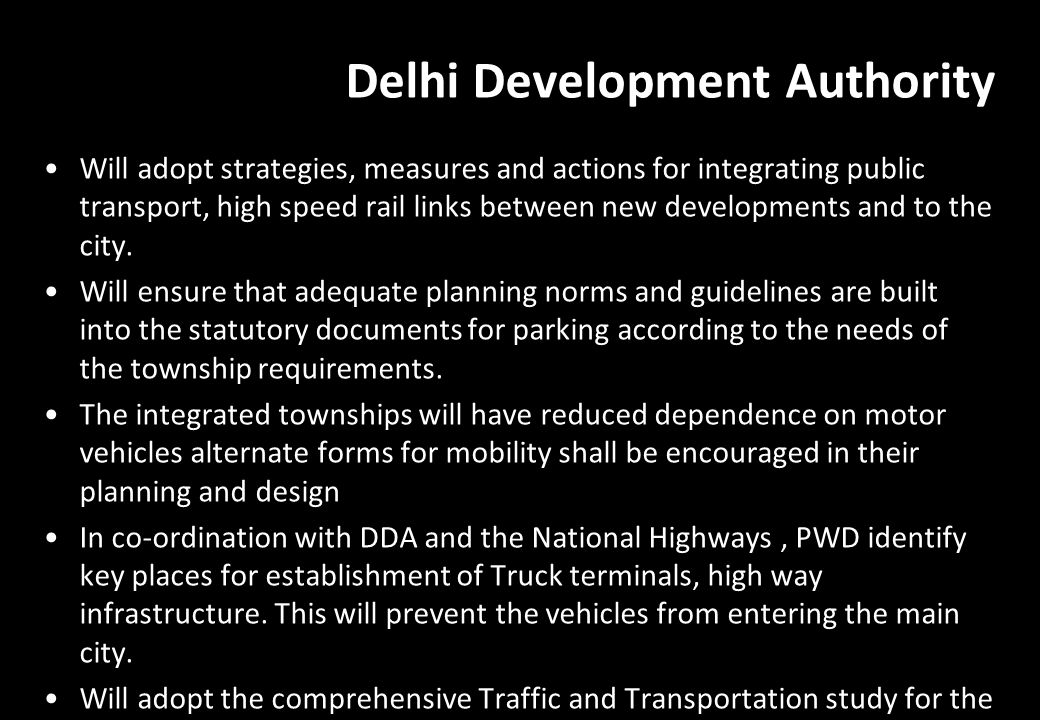 Delhi Development Authority Will adopt strategies, measures and actions for integrating public transport, high speed rail links between new developmen