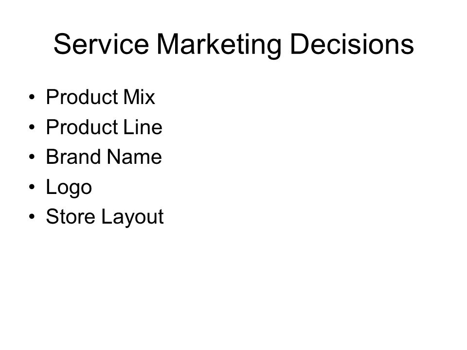 Service Marketing Decisions Product Mix Product Line Brand Name Logo Store Layout