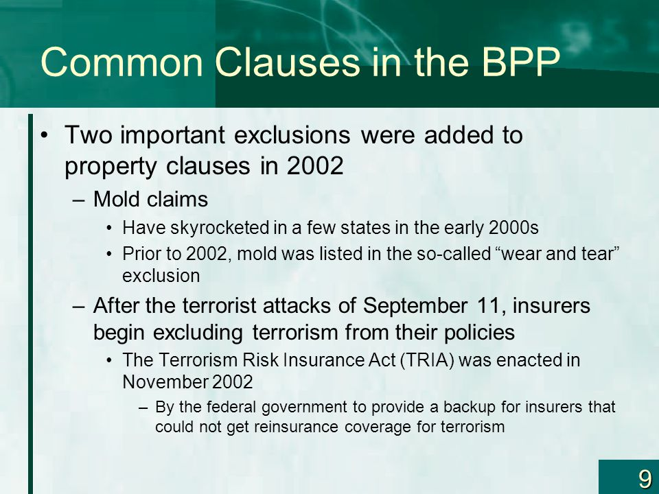 9 Common Clauses in the BPP Two important exclusions were added to property clauses in 2002 –Mold claims Have skyrocketed in a few states in the early