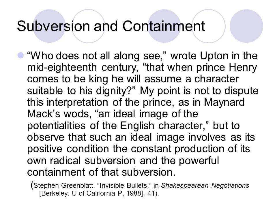 Subversion and Containment Who does not all along see, wrote Upton in the mid-eighteenth century, that when prince Henry comes to be king he will assume a character suitable to his dignity.