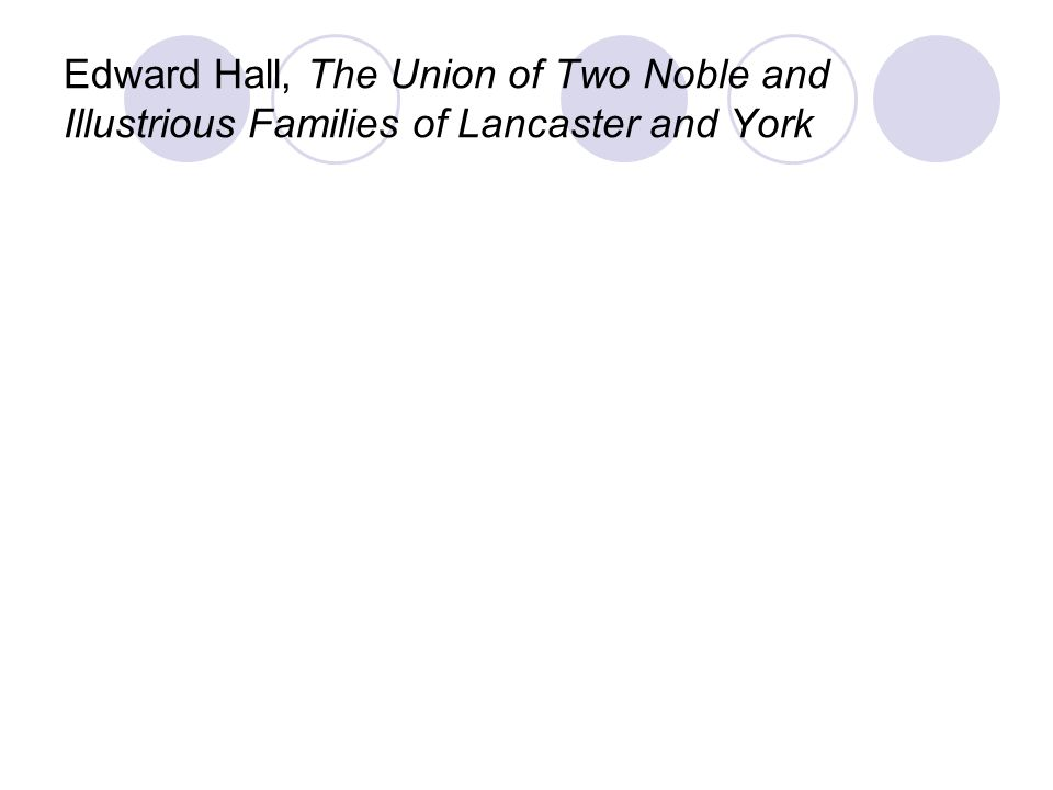 Edward Hall, The Union of Two Noble and Illustrious Families of Lancaster and York