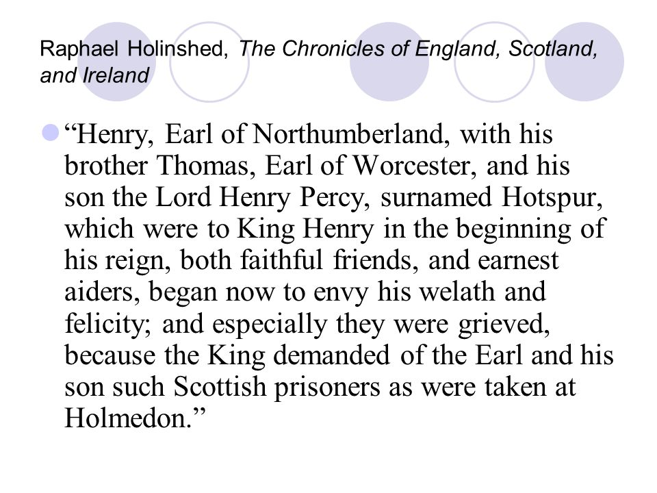 Raphael Holinshed, The Chronicles of England, Scotland, and Ireland Henry, Earl of Northumberland, with his brother Thomas, Earl of Worcester, and his