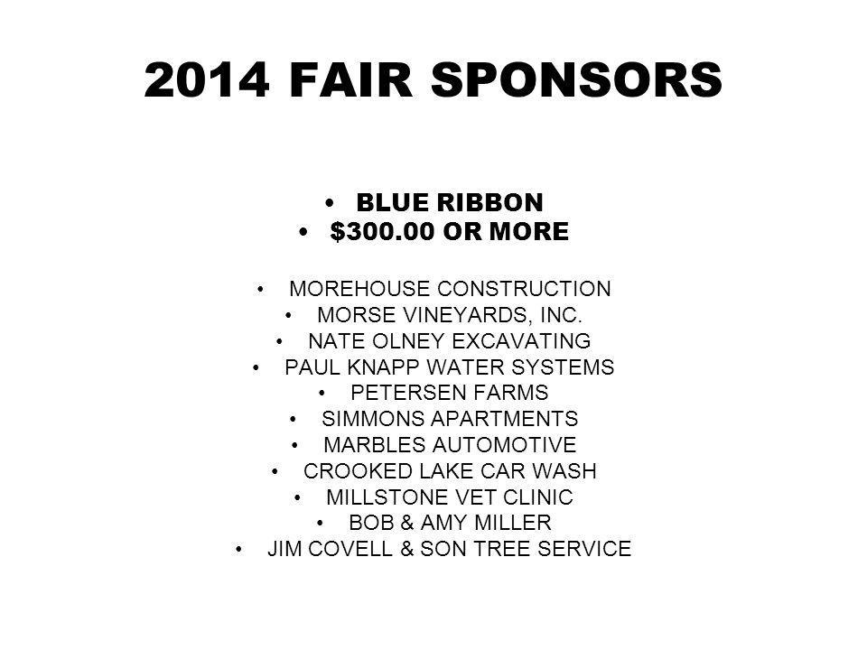 2014 FAIR SPONSORS BLUE RIBBON $300.00 OR MORE MOREHOUSE CONSTRUCTION MORSE VINEYARDS, INC.