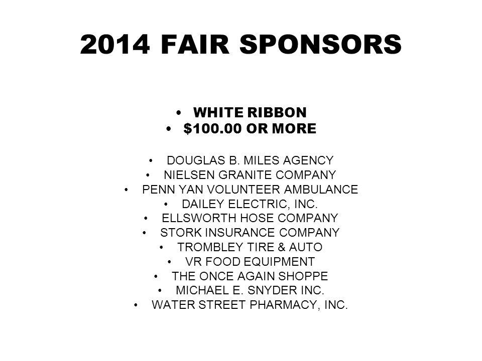 2014 FAIR SPONSORS WHITE RIBBON $100.00 OR MORE DOUGLAS B.