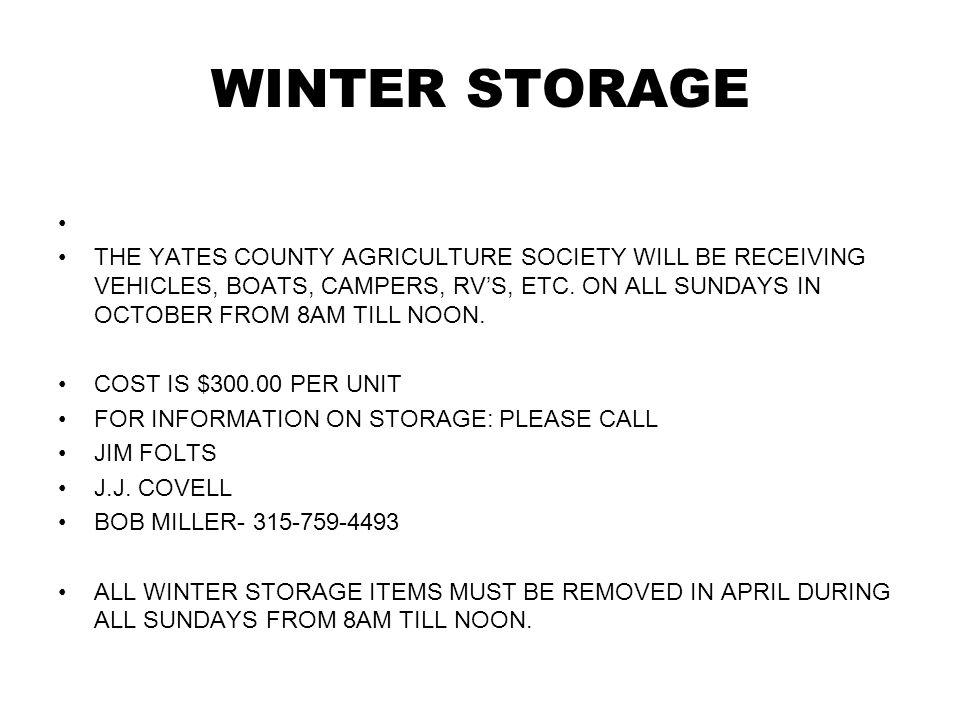 WINTER STORAGE THE YATES COUNTY AGRICULTURE SOCIETY WILL BE RECEIVING VEHICLES, BOATS, CAMPERS, RVS, ETC.