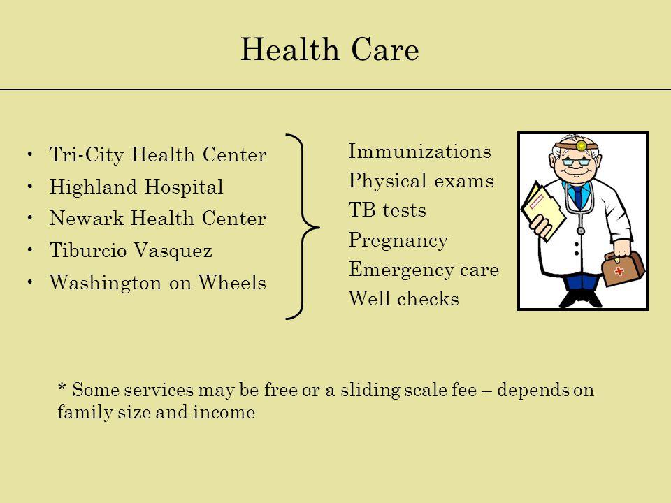 Health Care Tri-City Health Center Highland Hospital Newark Health Center Tiburcio Vasquez Washington on Wheels Immunizations Physical exams TB tests