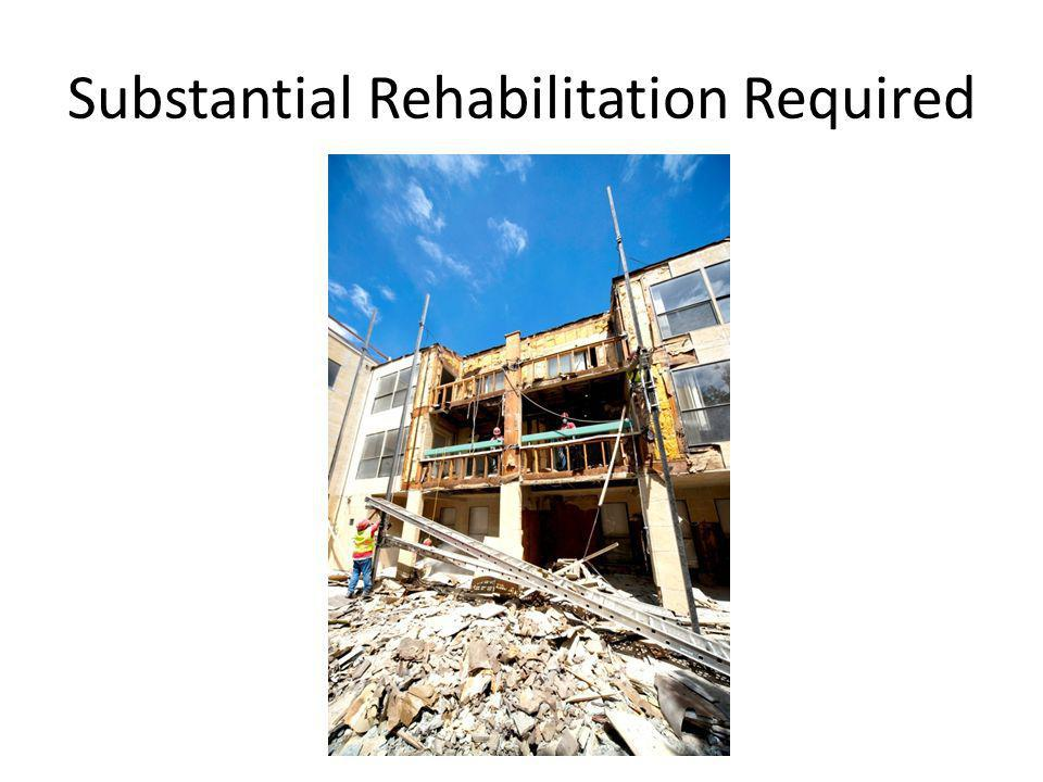 Substantial Rehabilitation Required
