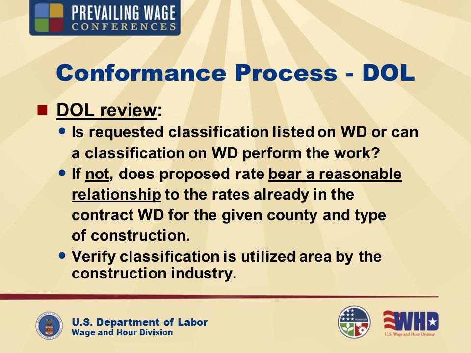 U.S. Department of Labor Wage and Hour Division Conformance Process - DOL DOL review: Is requested classification listed on WD or can a classification
