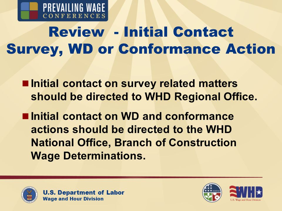 U.S. Department of Labor Wage and Hour Division Review - Initial Contact Survey, WD or Conformance Action Initial contact on survey related matters sh