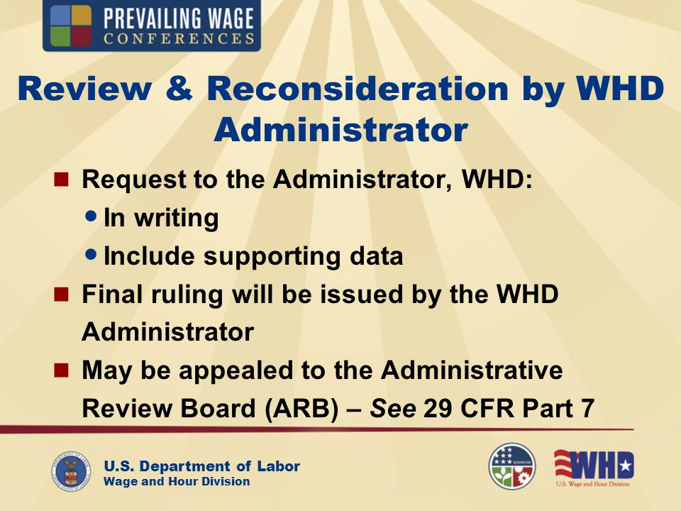 U.S. Department of Labor Wage and Hour Division Review & Reconsideration by WHD Administrator Request to the Administrator, WHD: In writing Include su
