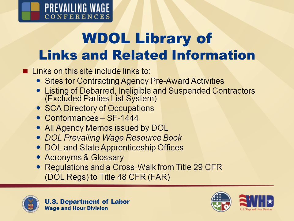U.S. Department of Labor Wage and Hour Division WDOL Library of Links and Related Information Links on this site include links to: Sites for Contracti