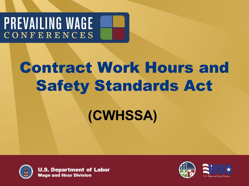 U.S. Department of Labor Wage and Hour Division Contract Work Hours and Safety Standards Act (CWHSSA)