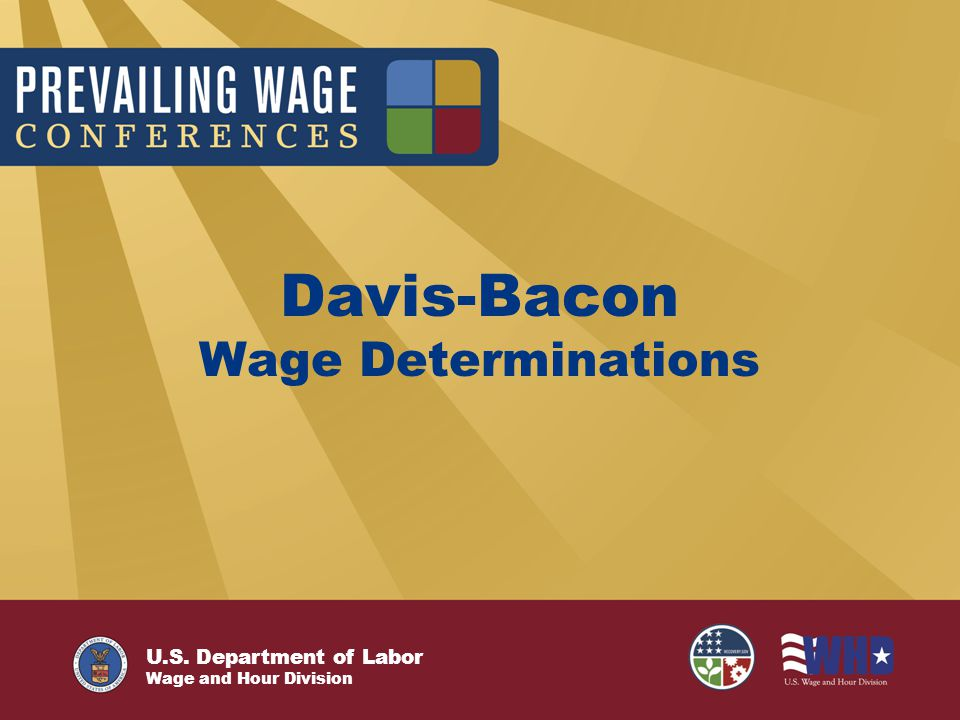 U.S. Department of Labor Wage and Hour Division Davis-Bacon Wage Determinations