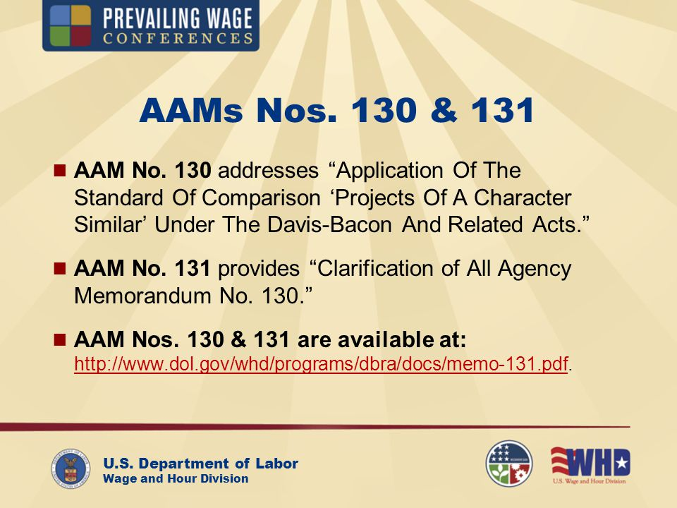 U.S. Department of Labor Wage and Hour Division AAMs Nos. 130 & 131 AAM No. 130 addresses Application Of The Standard Of Comparison Projects Of A Char