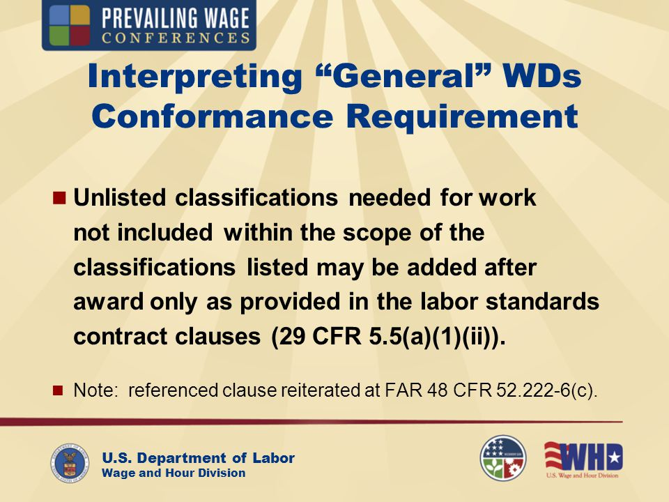 U.S. Department of Labor Wage and Hour Division Interpreting General WDs Conformance Requirement Unlisted classifications needed for work not included