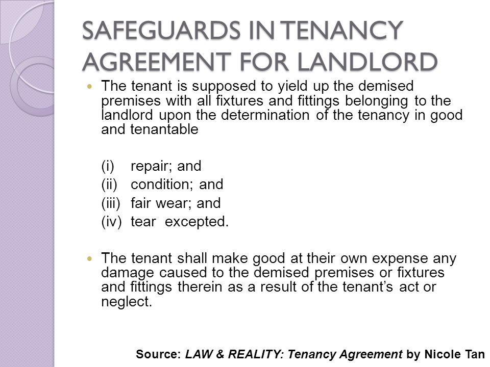 SAFEGUARDS IN TENANCY AGREEMENT FOR LANDLORD The tenant is supposed to yield up the demised premises with all fixtures and fittings belonging to the l