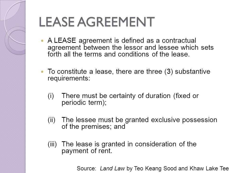 LEASE AGREEMENT A LEASE agreement is defined as a contractual agreement between the lessor and lessee which sets forth all the terms and conditions of