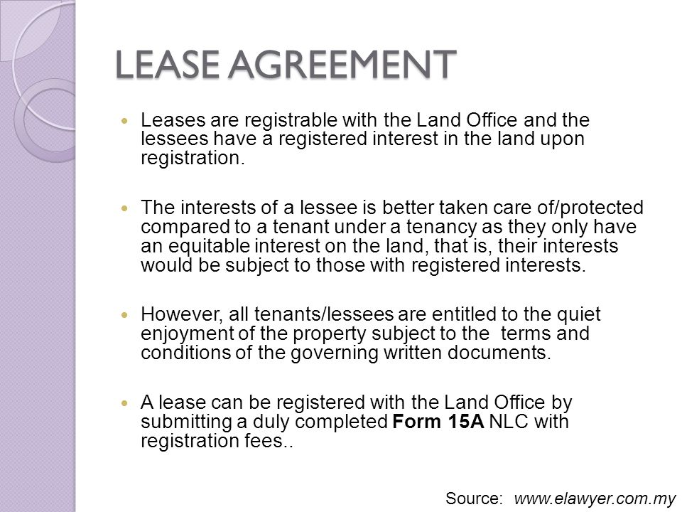 LEASE AGREEMENT Leases are registrable with the Land Office and the lessees have a registered interest in the land upon registration. The interests of