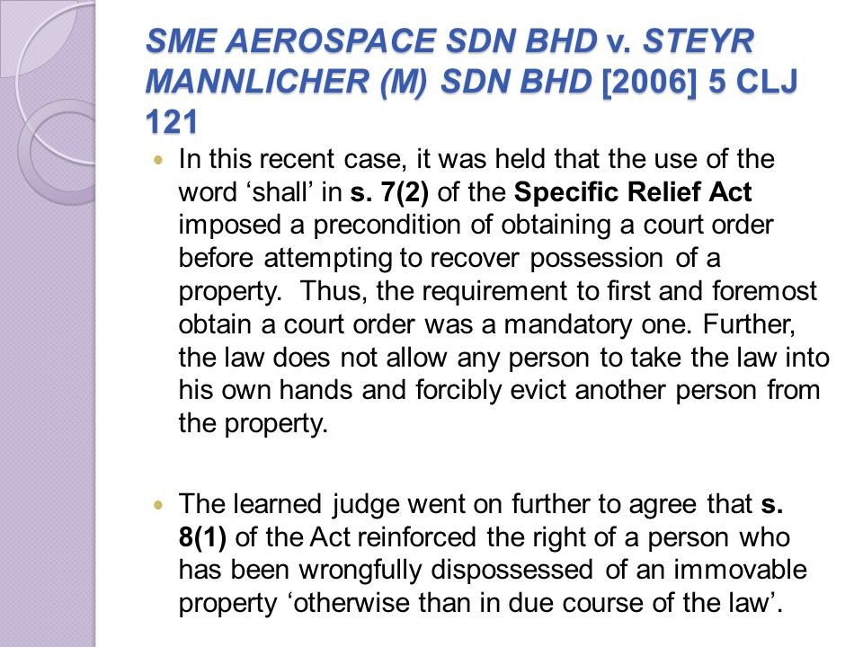 SME AEROSPACE SDN BHD v. STEYR MANNLICHER (M) SDN BHD [2006] 5 CLJ 121 In this recent case, it was held that the use of the word shall in s. 7(2) of t