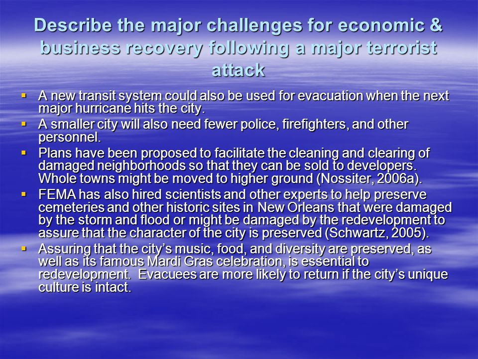 Describe the major challenges for economic & business recovery following a major terrorist attack A new transit system could also be used for evacuation when the next major hurricane hits the city.