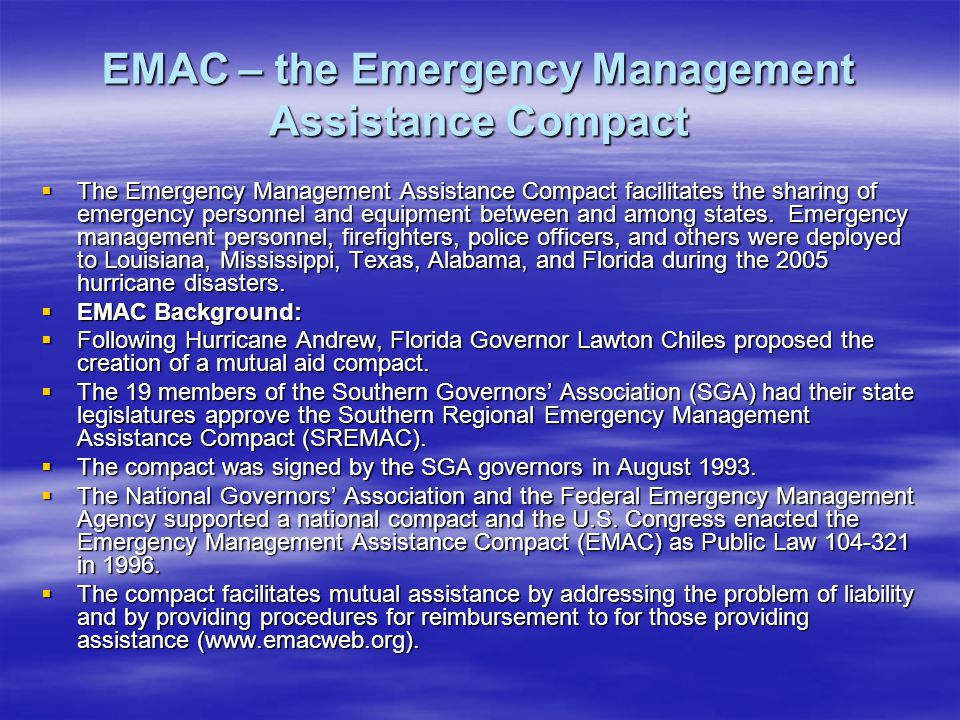 EMAC – the Emergency Management Assistance Compact The Emergency Management Assistance Compact facilitates the sharing of emergency personnel and equipment between and among states.