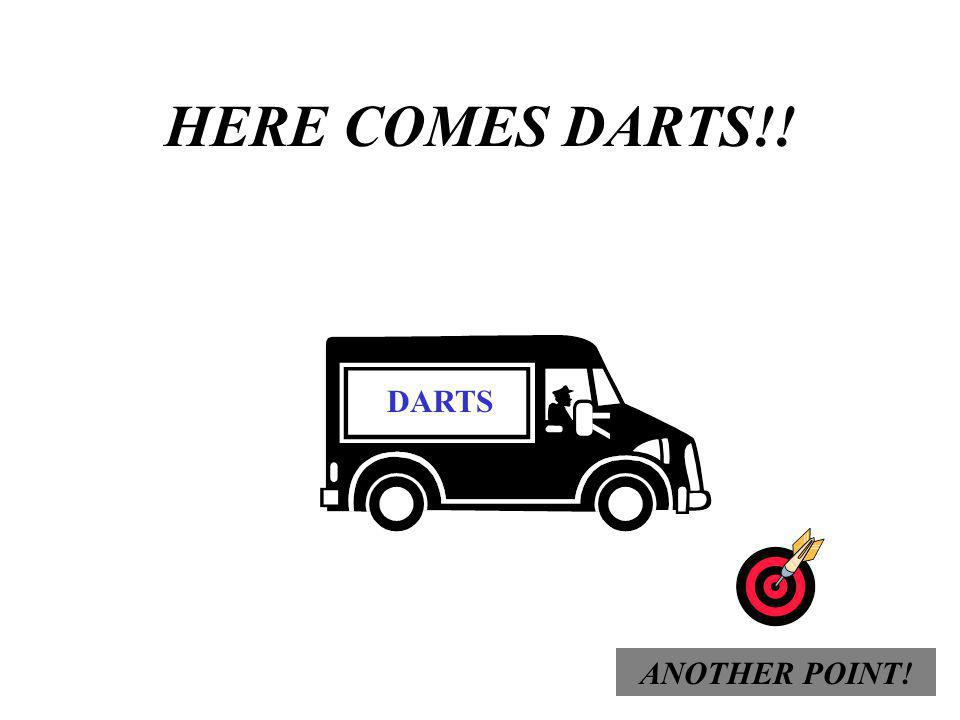 HERE COMES DARTS!! DARTS ANOTHER POINT!