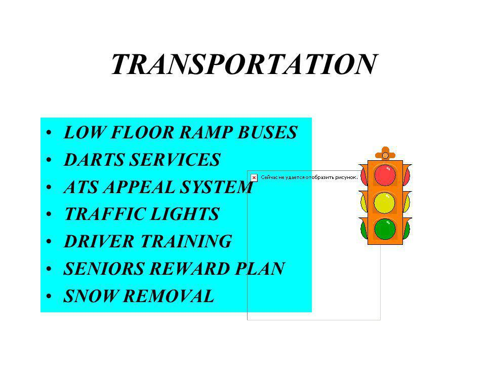 TRANSPORTATION LOW FLOOR RAMP BUSES DARTS SERVICES ATS APPEAL SYSTEM TRAFFIC LIGHTS DRIVER TRAINING SENIORS REWARD PLAN SNOW REMOVAL