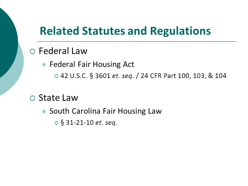Related Statutes and Regulations Federal Law Federal Fair Housing Act 42 U.S.C.