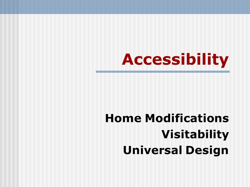 Accessibility Home Modifications Visitability Universal Design