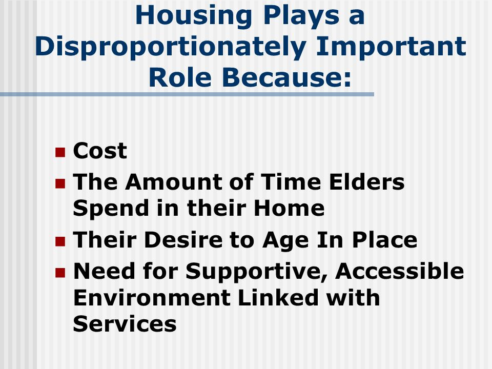 Importance of Home Modifications Cost Effective HMs In Combination With Assessment And Follow-up By An OT Can Reduce Health Care Costs And Delay Institutionalization Adequate Space Can Facilitate Caregiving For Frail Older Persons By Relatives And The Formal System