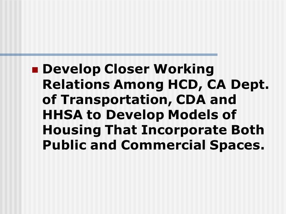 Develop Closer Working Relations Among HCD, CA Dept.