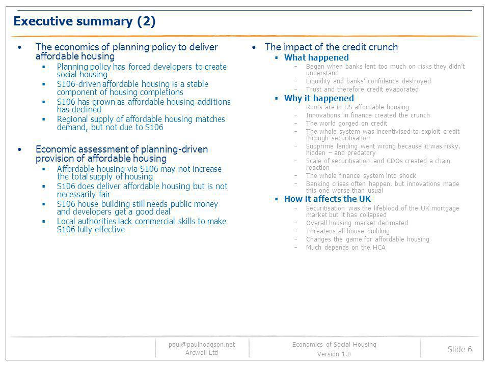 paul@paulhodgson.net Arcwell Ltd Slide 6 Economics of Social Housing Version 1.0 Executive summary (2) The economics of planning policy to deliver aff