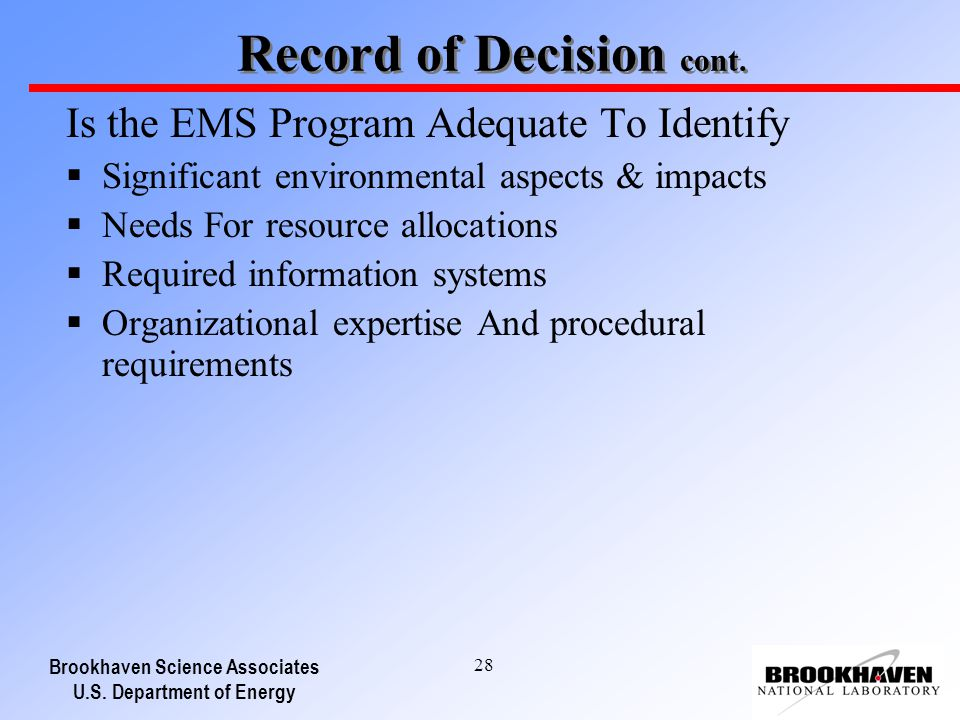 Brookhaven Science Associates U.S. Department of Energy 28 Record of Decision cont. Is the EMS Program Adequate To Identify Significant environmental
