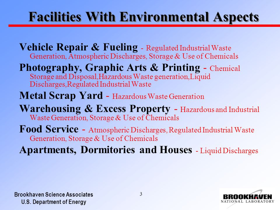 Brookhaven Science Associates U.S. Department of Energy 3 Facilities With Environmental Aspects Vehicle Repair & Fueling - Regulated Industrial Waste