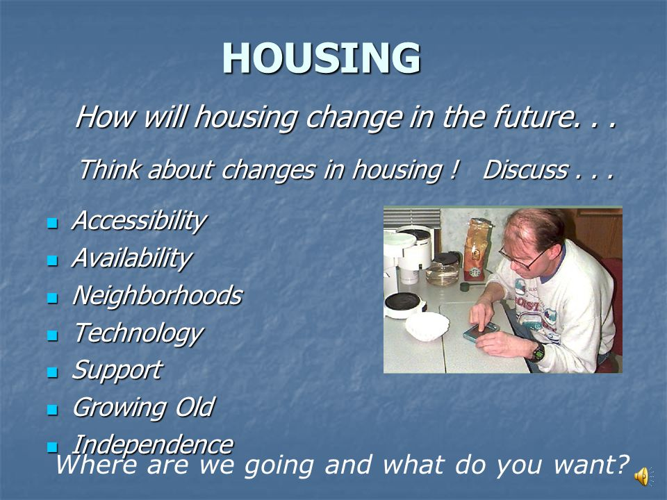 HOUSING Today, people with disabilities...