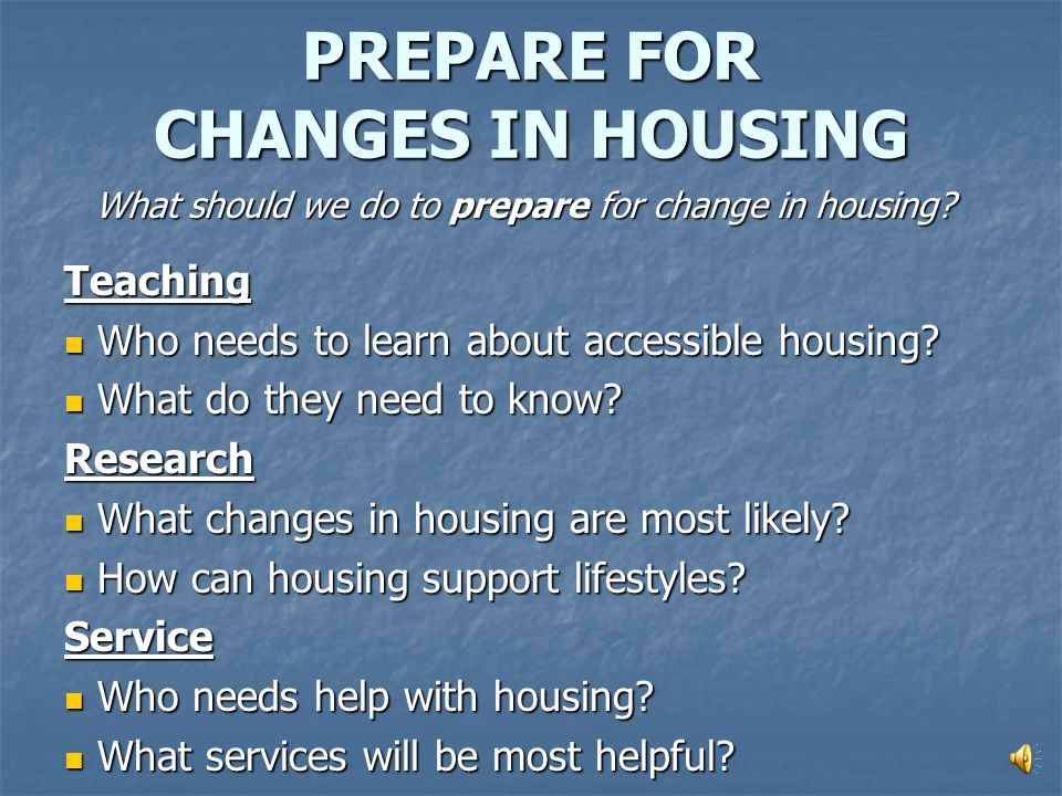 HOUSING How will housing change in the future...Think about changes in housing .