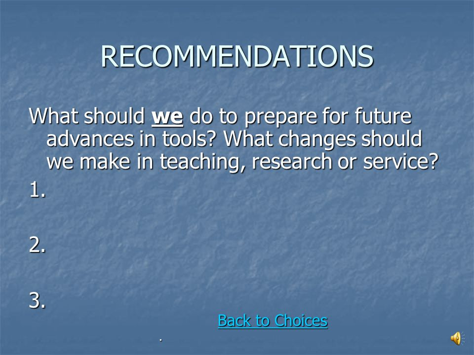 PREPARE FOR CHANGES IN TOOLS How should we prepare for future changes is tools.