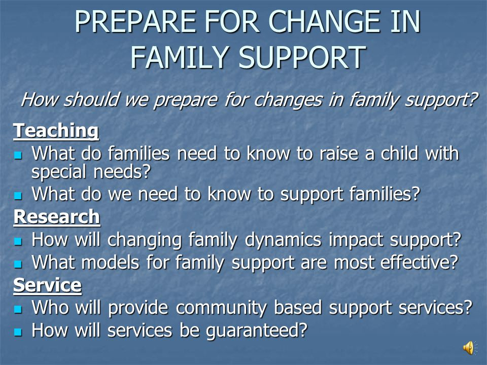 FAMILY SUPPORT How will family support change in the future.
