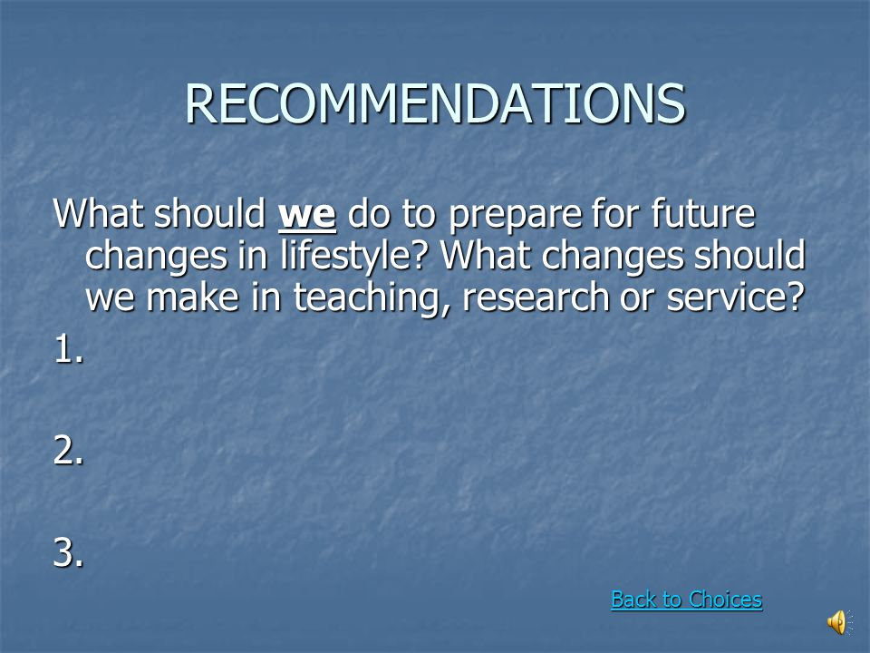 PREPARE FOR CHANGES IN LIFESTYLES How should we prepare for future changes in lifestyle? Teaching What information about lifestyles will be available?