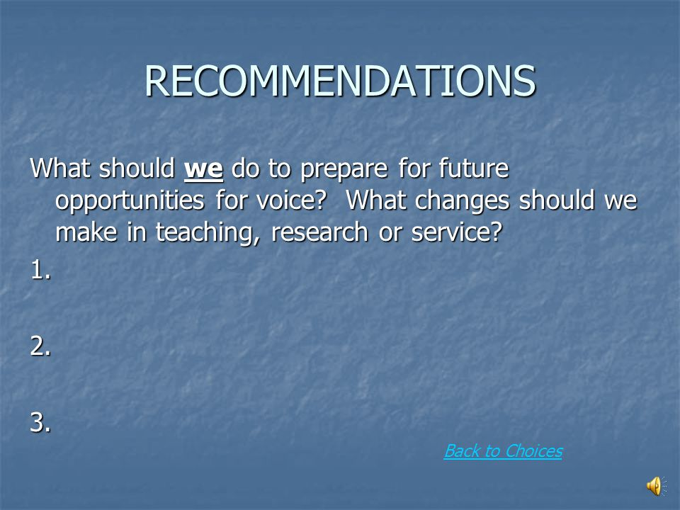 PREPARE FOR CHANGES IN VOICE Think about how we might change...