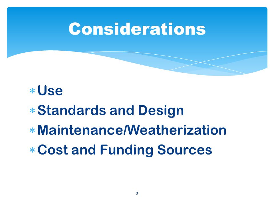 Use Standards and Design Maintenance/Weatherization Cost and Funding Sources 3 Considerations