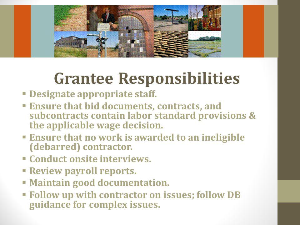 Grantee Responsibilities Designate appropriate staff.