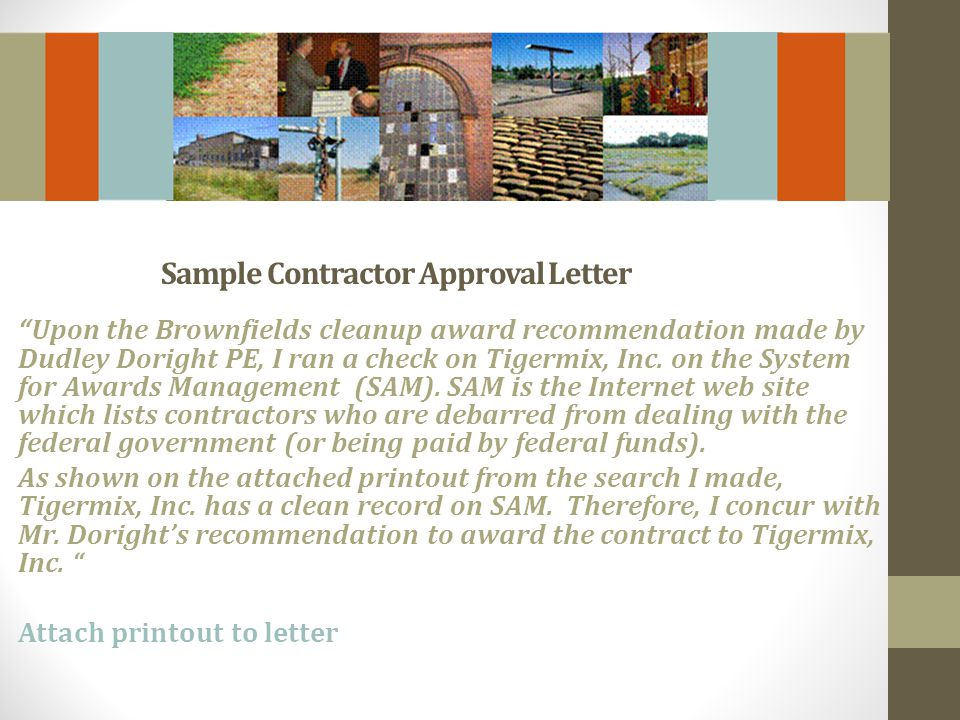 Sample Contractor Approval Letter Upon the Brownfields cleanup award recommendation made by Dudley Doright PE, I ran a check on Tigermix, Inc.