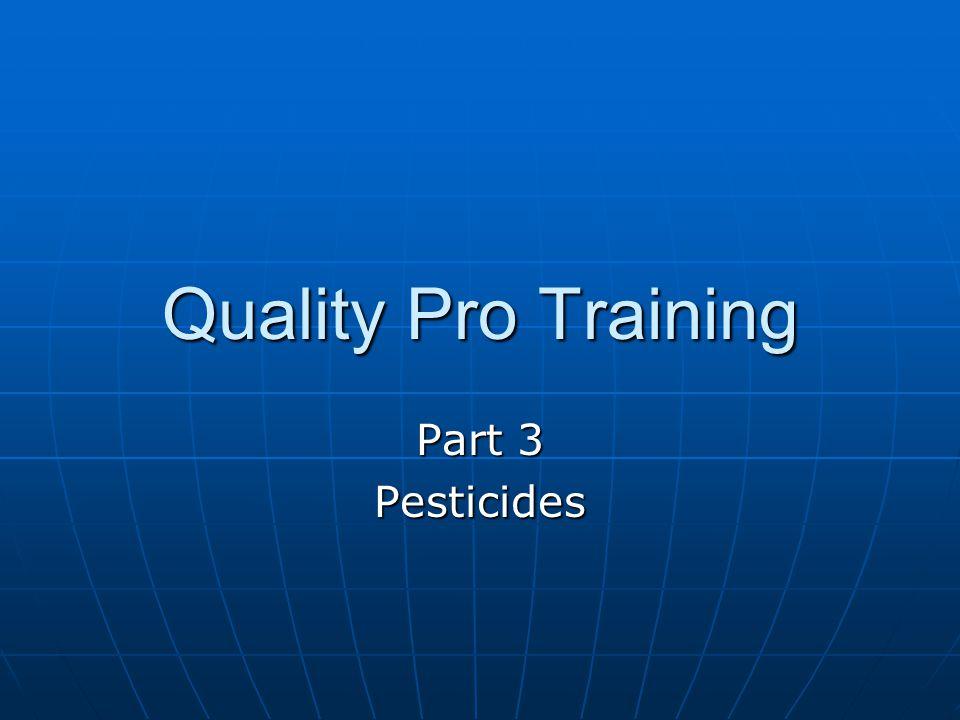 Quality Pro Training Part 3 Pesticides