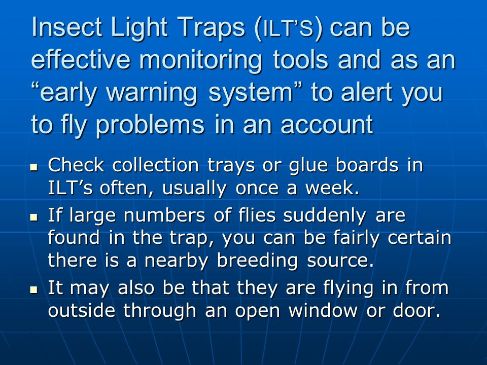 Insect Light Traps ( ILTS ) can be effective monitoring tools and as an early warning system to alert you to fly problems in an account Check collecti
