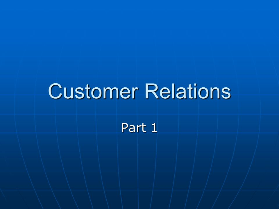 Customer Relations Appropriate Behavior Two-thirds of customers who quit doing business with a company do so because of an attitude of indifference from a company employee.