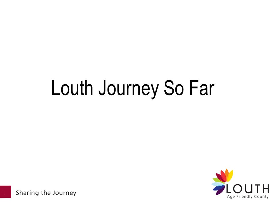 Louth Journey So Far