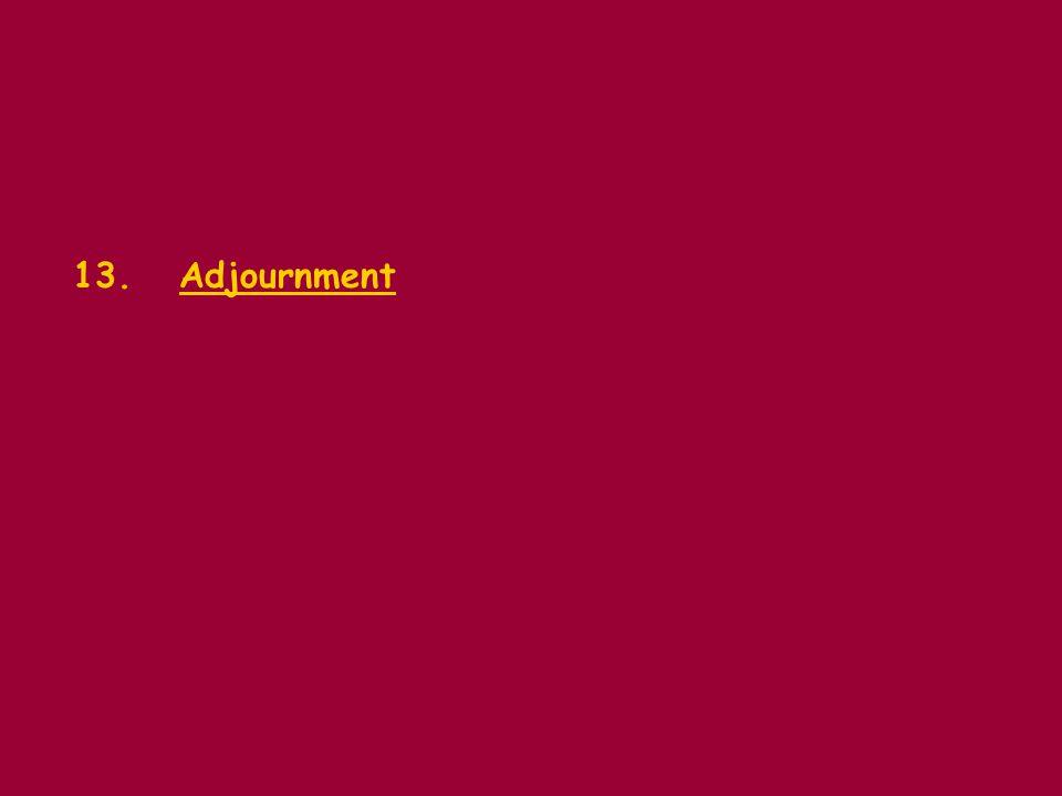 13.Adjournment