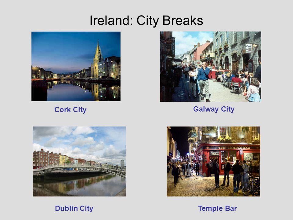 Ireland: City Breaks Cork City Galway City Dublin CityTemple Bar